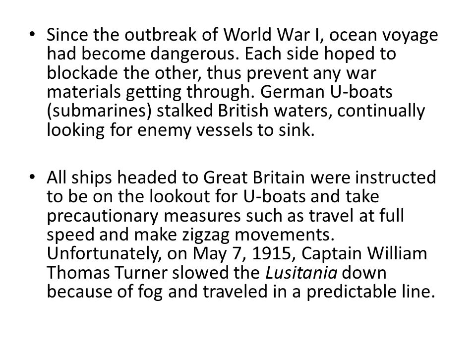 Since the outbreak of World War I, ocean voyage had become dangerous