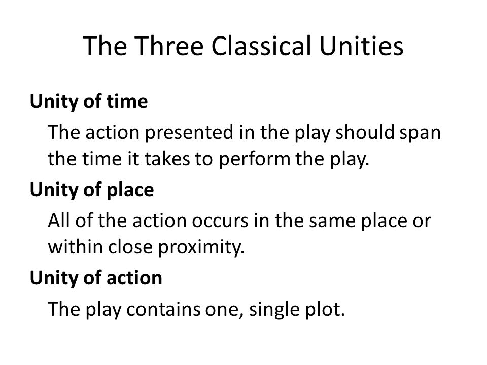 The Three Classical Unities