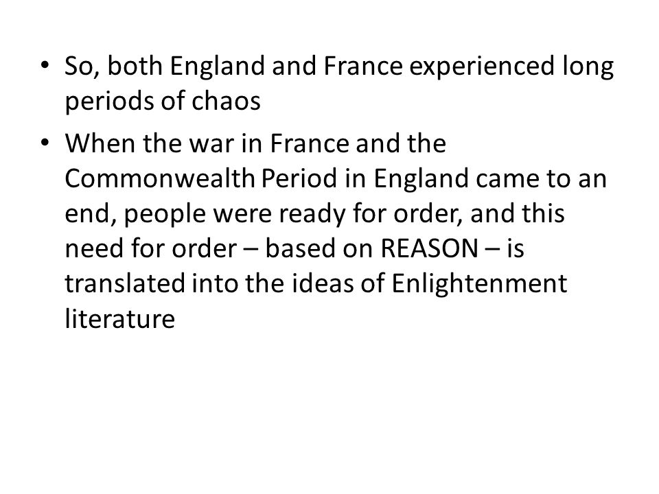 So, both England and France experienced long periods of chaos