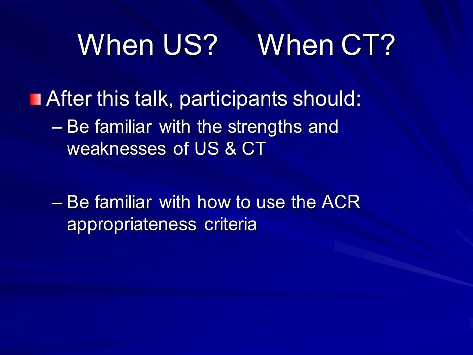 When US When CT After this talk, participants should: