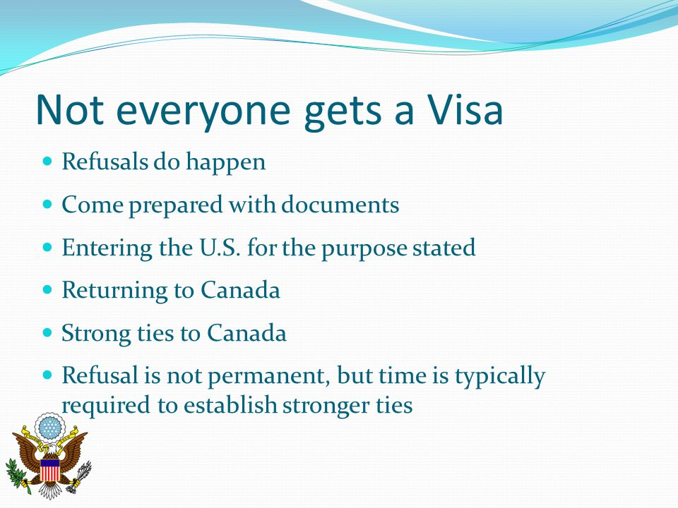 Not everyone gets a Visa