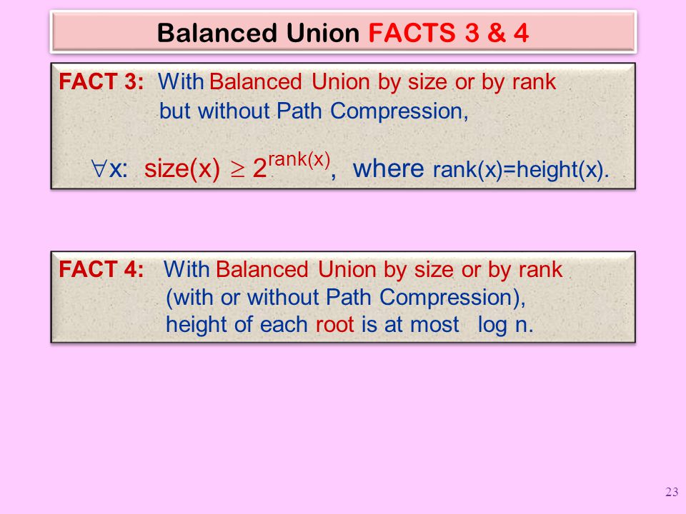 Balanced Union FACTS 3 & 4 FACT 3: With Balanced Union by size or by rank.