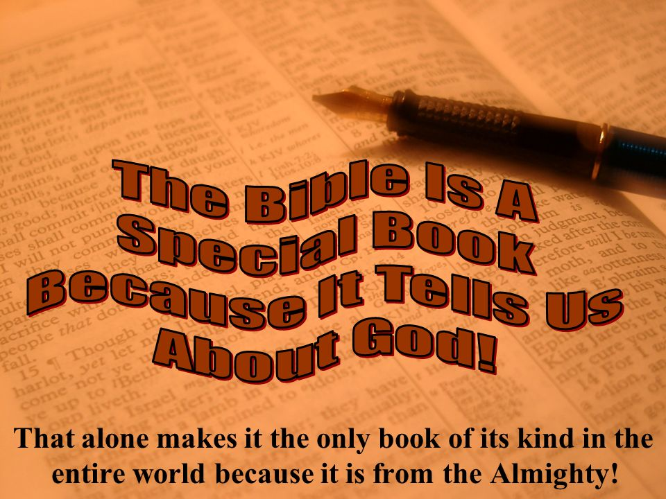 The Bible Is A Special Book Because It Tells Us About God!