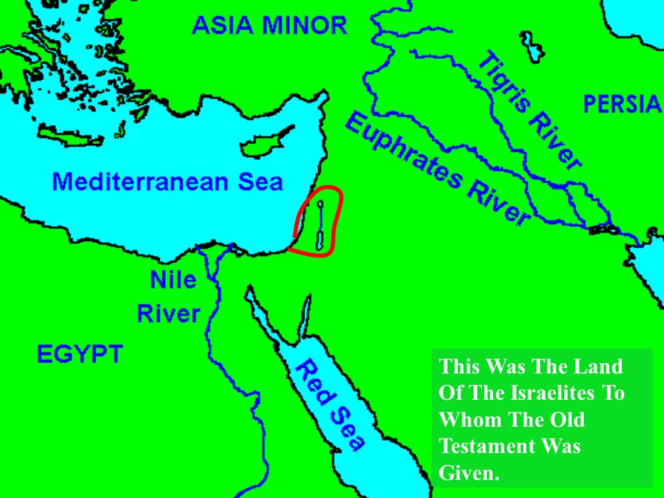 This Was The Land Of The Israelites To Whom The Old Testament Was Given.