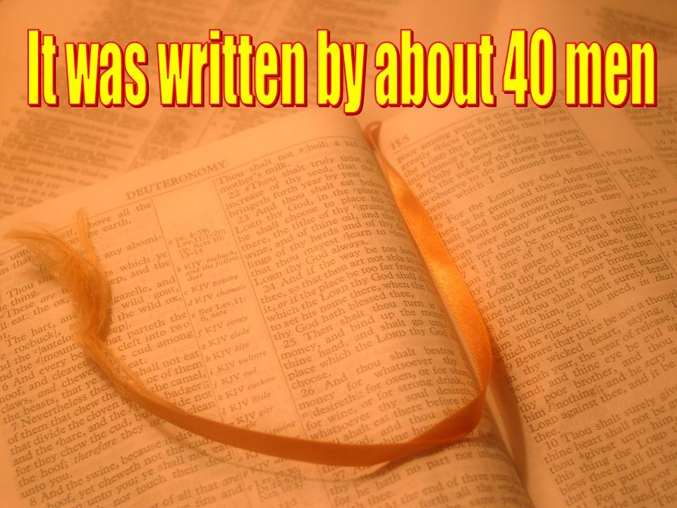 It was written by about 40 men