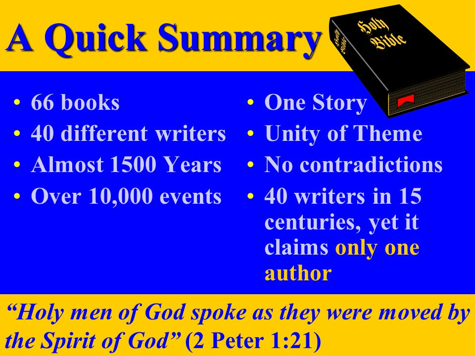 A Quick Summary 66 books 40 different writers Almost 1500 Years