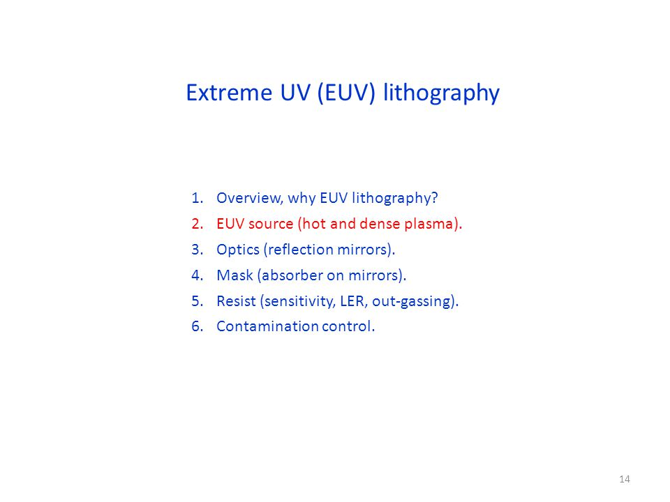 Extreme UV (EUV) lithography