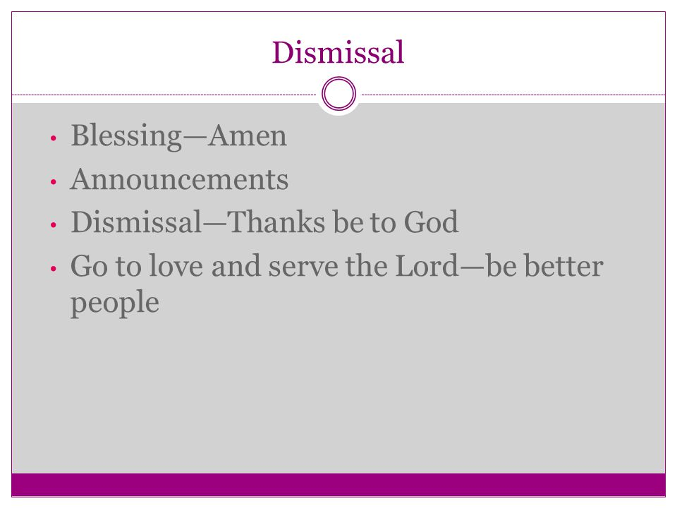 Dismissal Blessing—Amen Announcements Dismissal—Thanks be to God