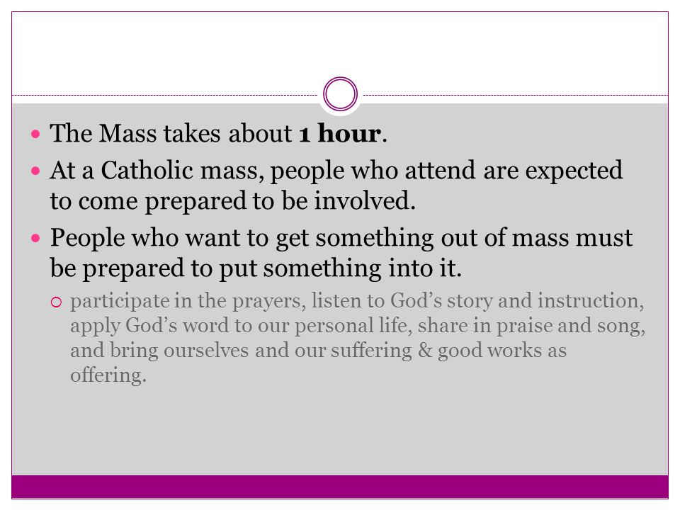 The Mass takes about 1 hour.