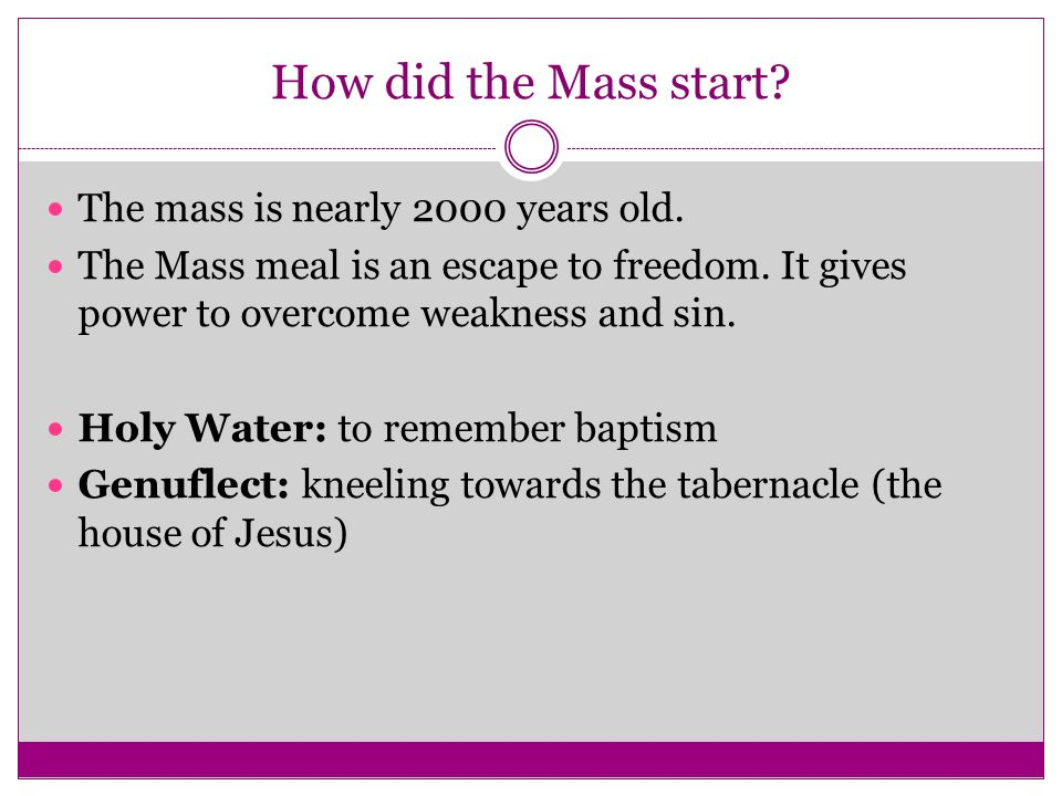 How did the Mass start The mass is nearly 2000 years old.