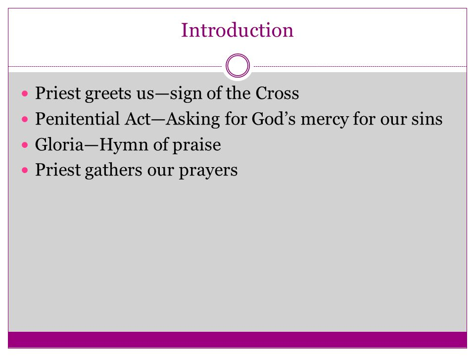 Introduction Priest greets us—sign of the Cross