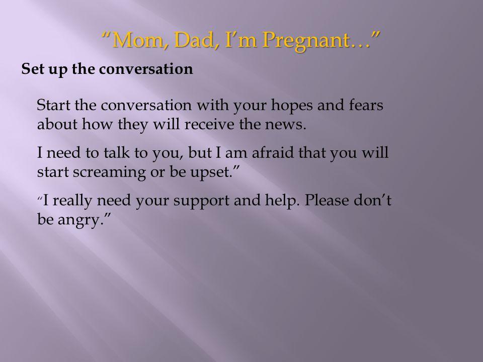 Mom, Dad, I'm Pregnant…