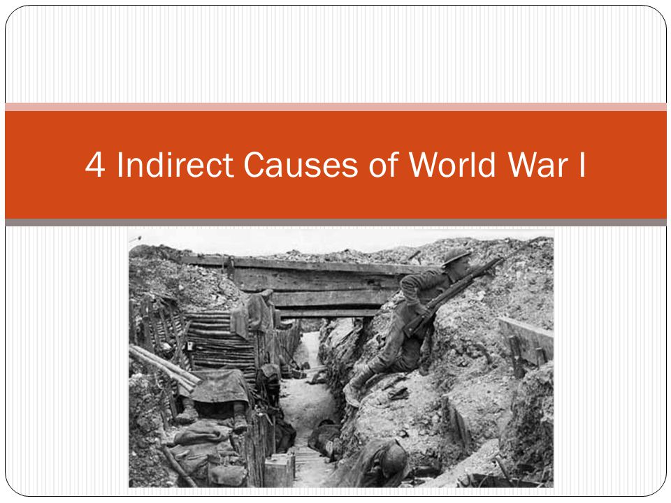 4 Indirect Causes of World War I