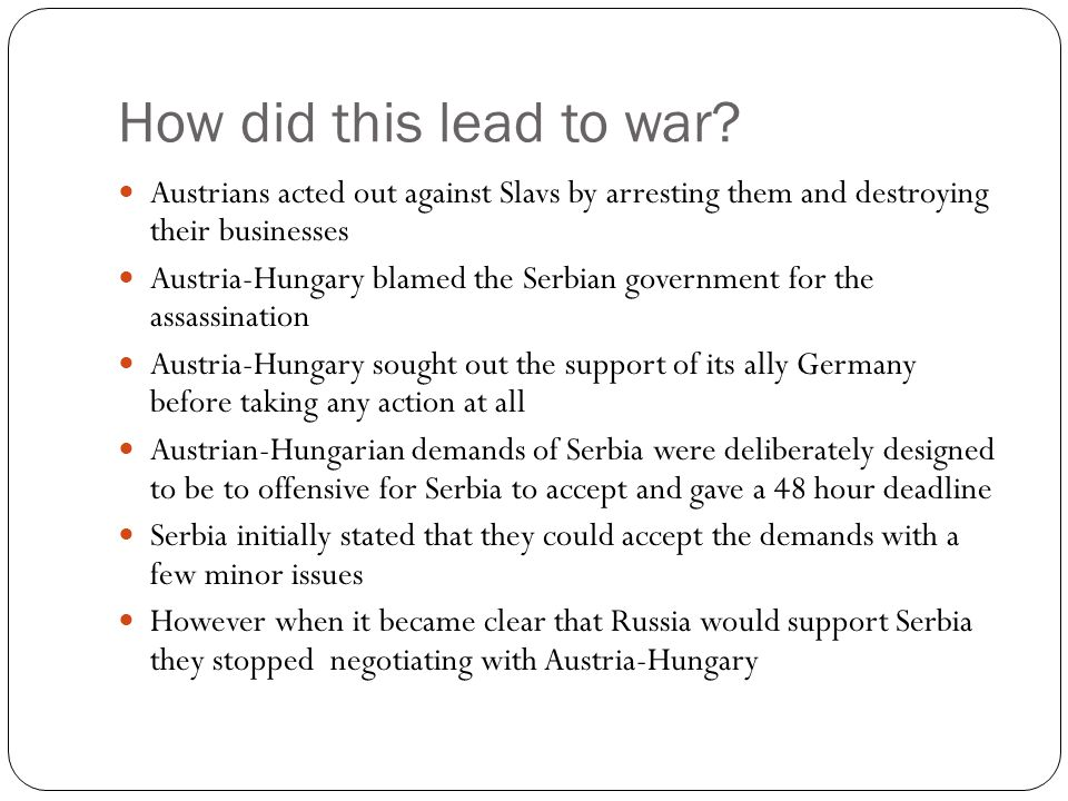 How did this lead to war Austrians acted out against Slavs by arresting them and destroying their businesses.