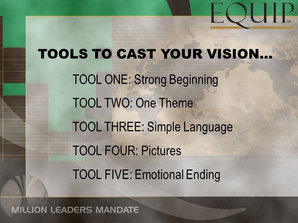 TOOLS TO CAST YOUR VISION…