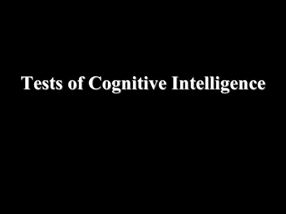 Tests of Cognitive Intelligence
