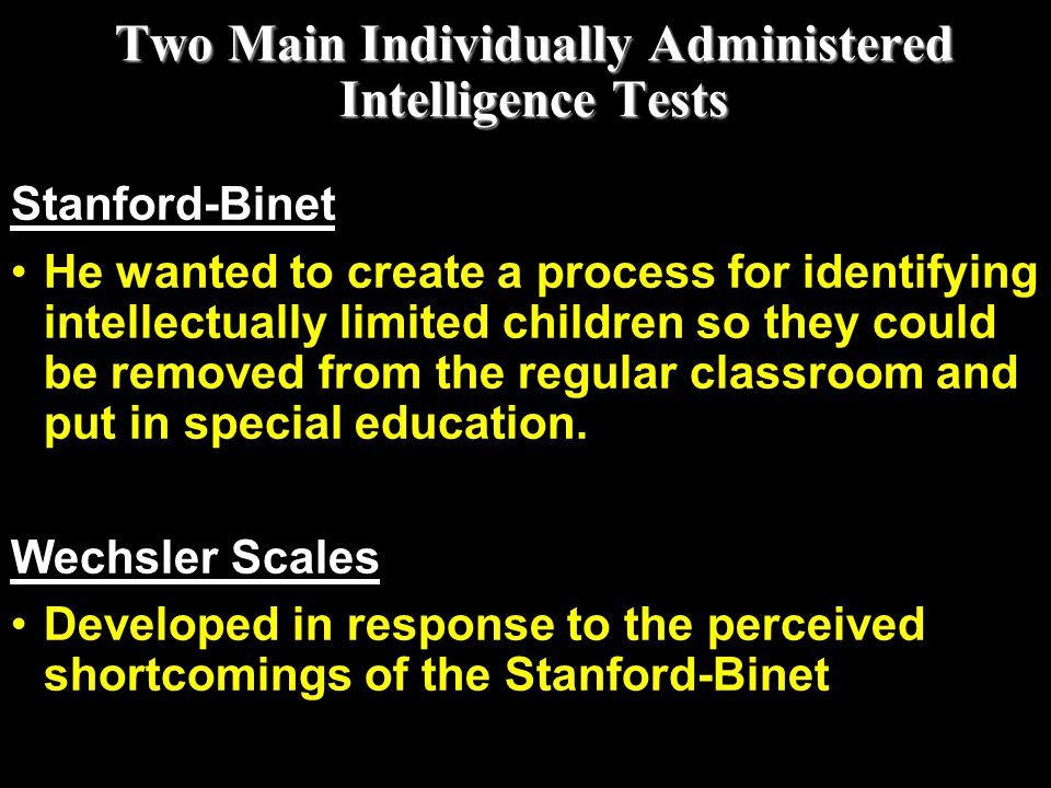 Two Main Individually Administered Intelligence Tests