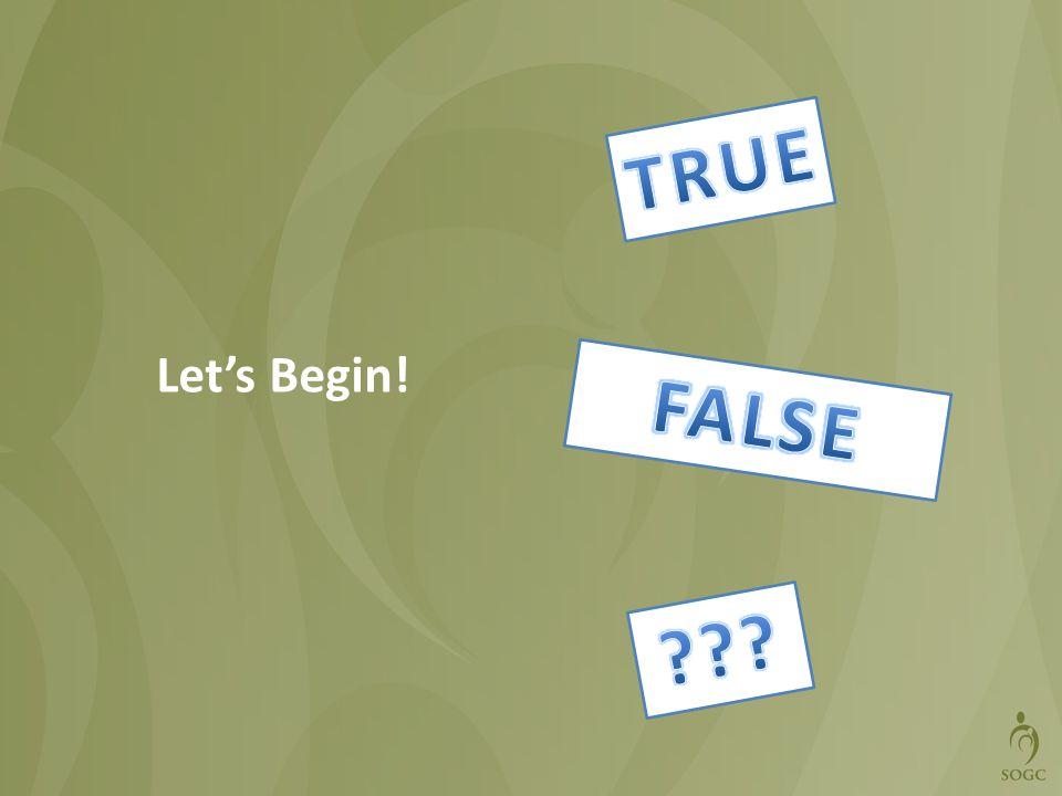TRUE Let's Begin! FALSE