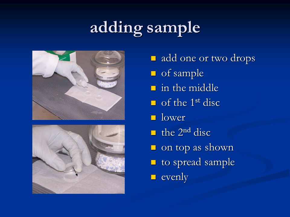 adding sample add one or two drops of sample in the middle