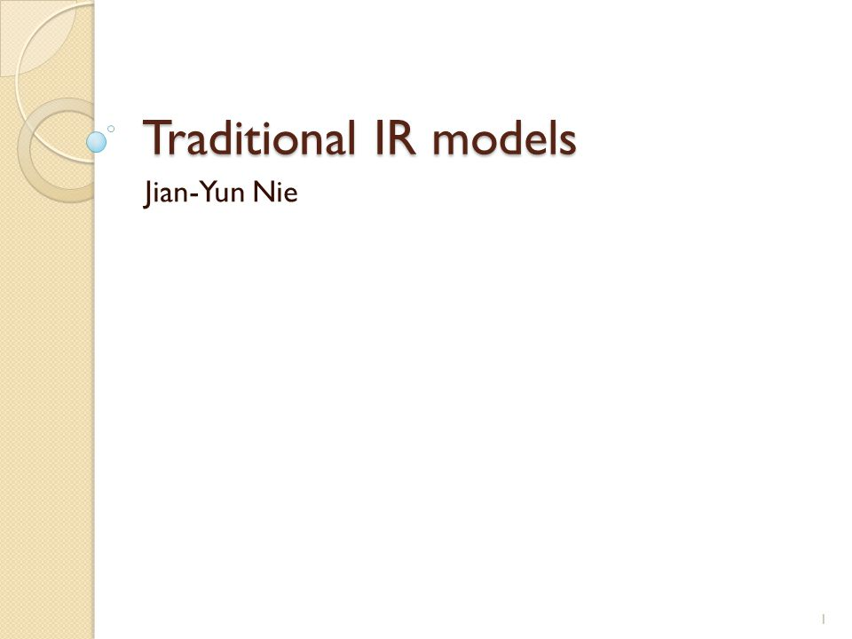 Traditional IR models Jian-Yun Nie