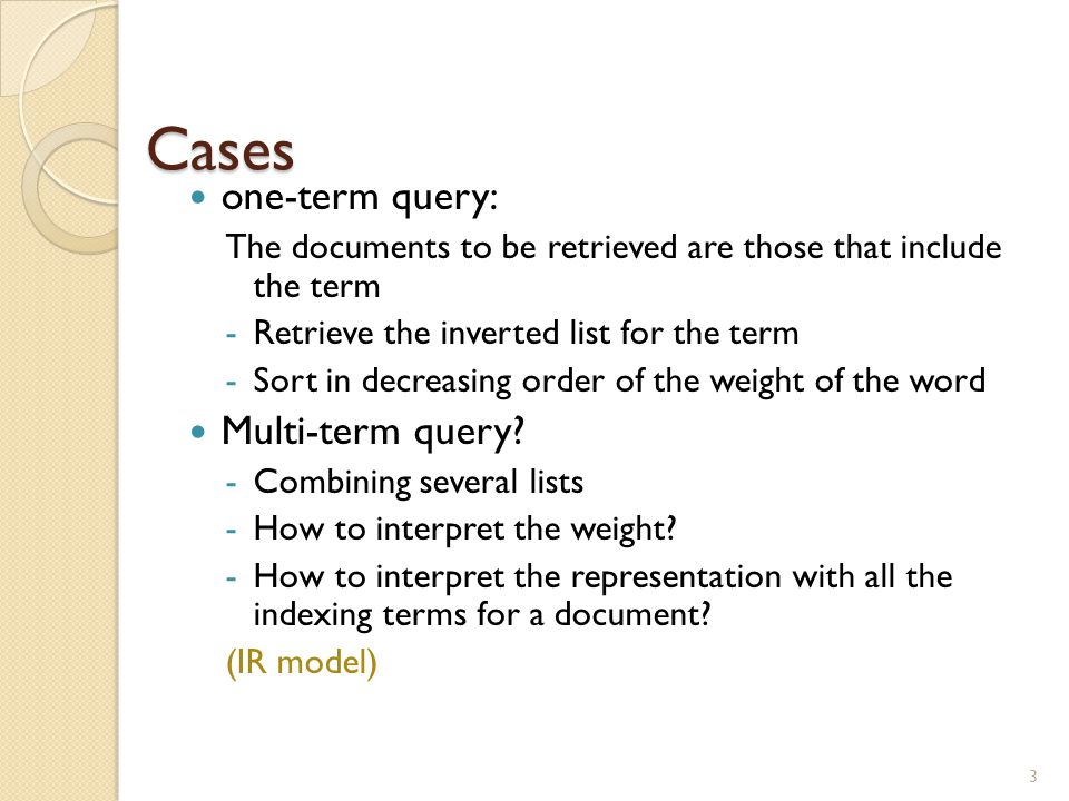 Cases one-term query: Multi-term query
