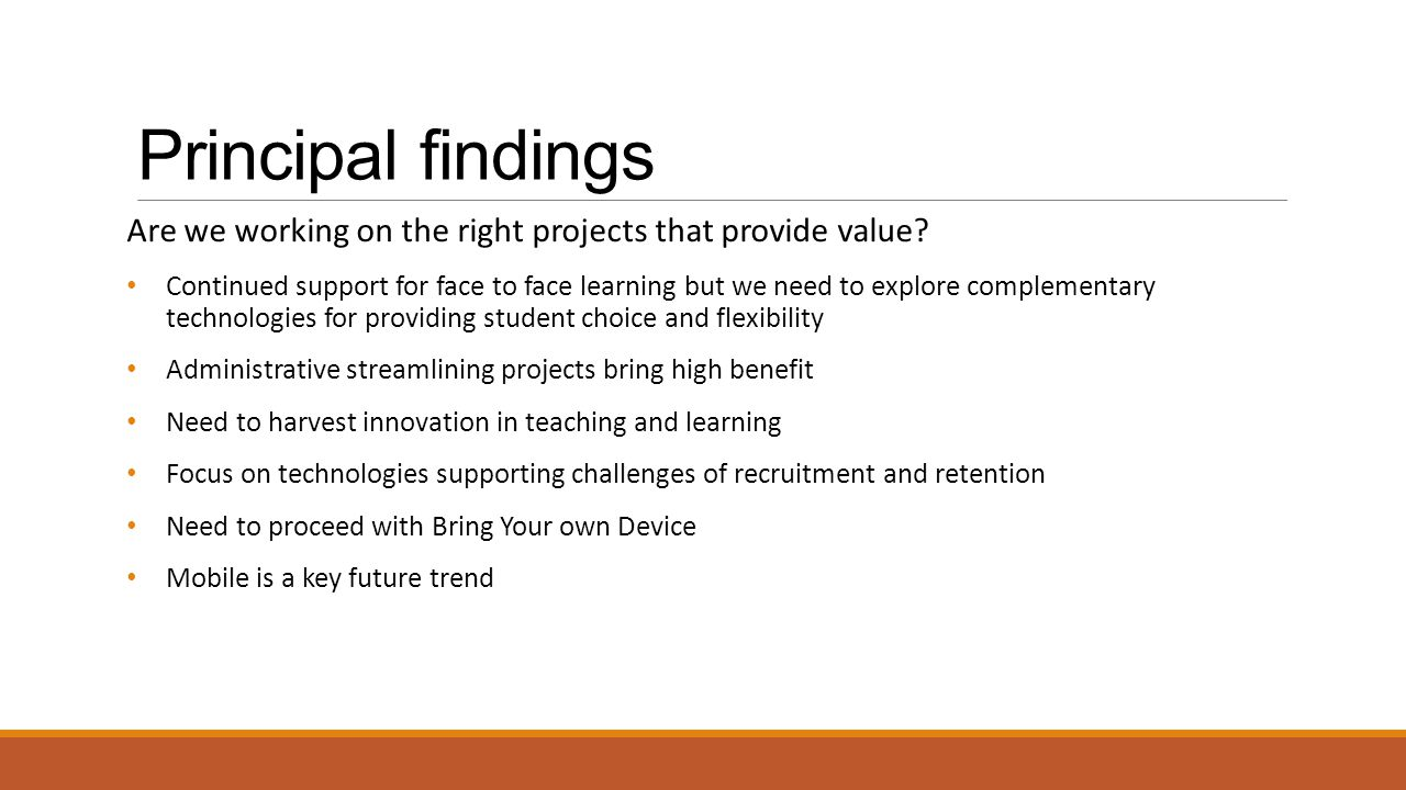 Principal findings Are we working on the right projects that provide value