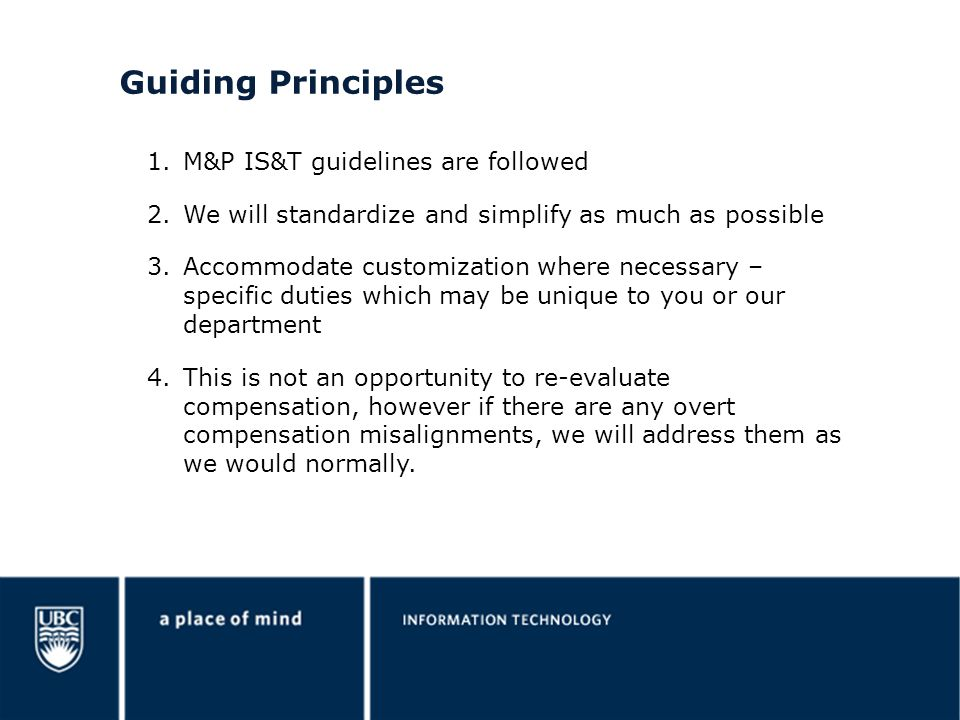 Guiding Principles M&P IS&T guidelines are followed