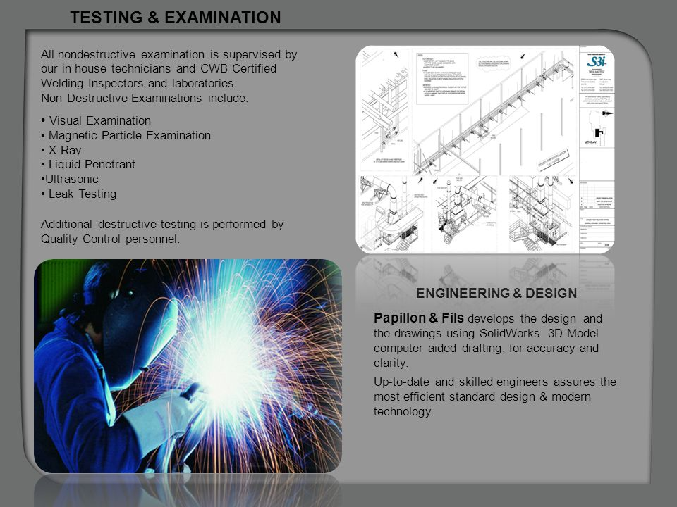 TESTING & EXAMINATION Visual Examination ENGINEERING & DESIGN