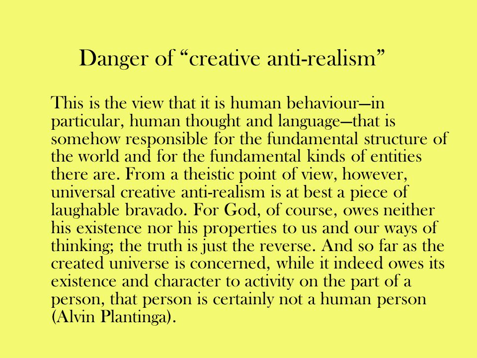 Danger of creative anti-realism