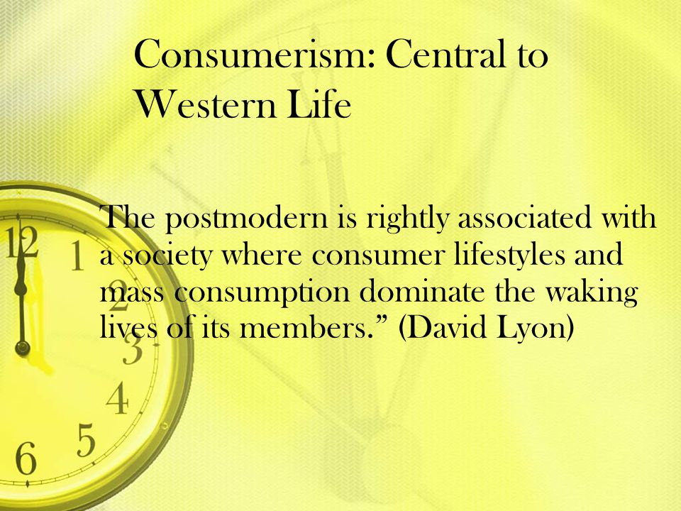 Consumerism: Central to Western Life