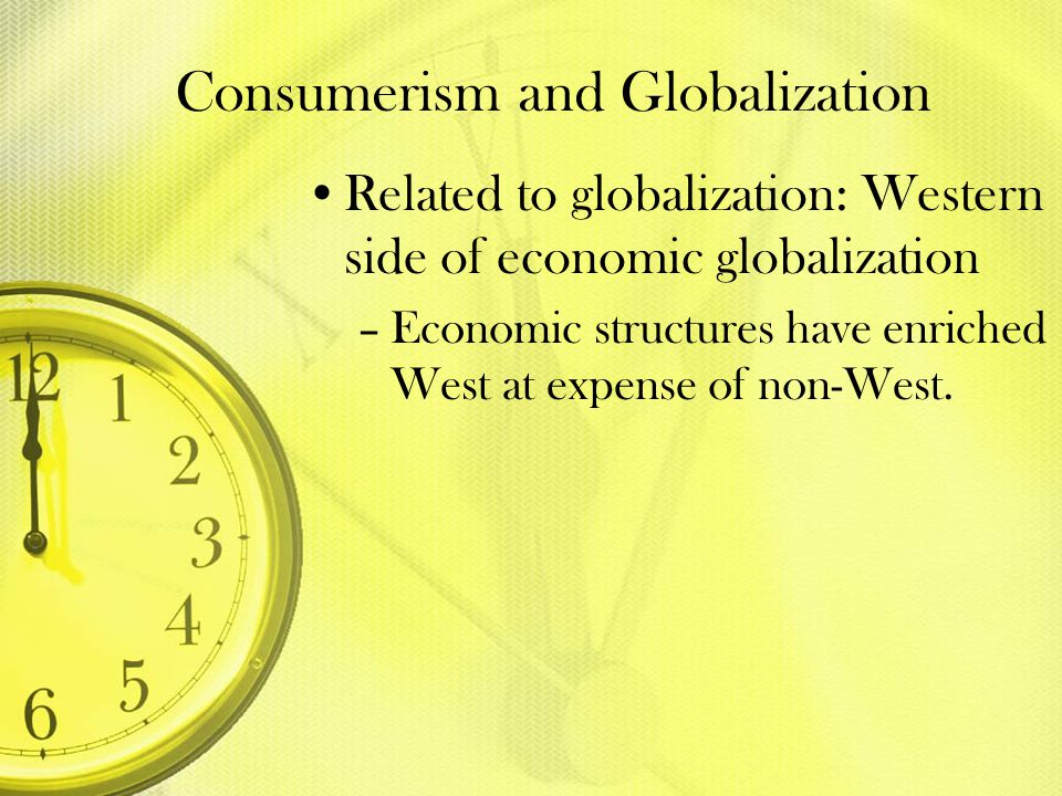 Consumerism and Globalization