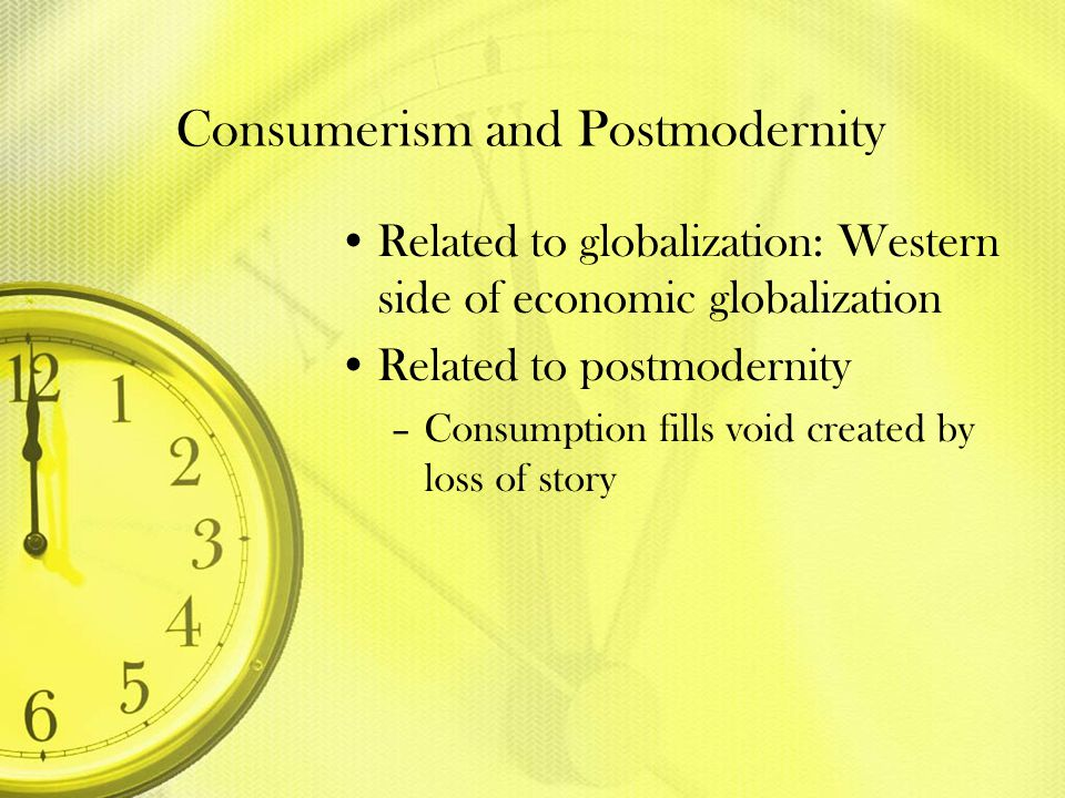Consumerism and Postmodernity