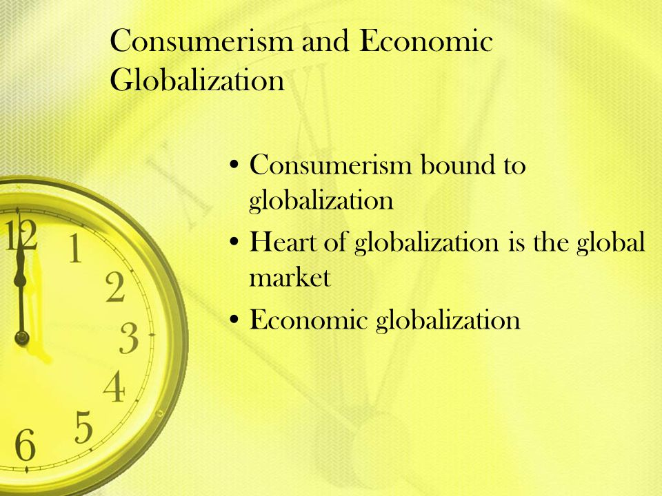 Consumerism and Economic Globalization