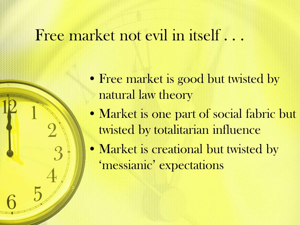 Free market not evil in itself . . .