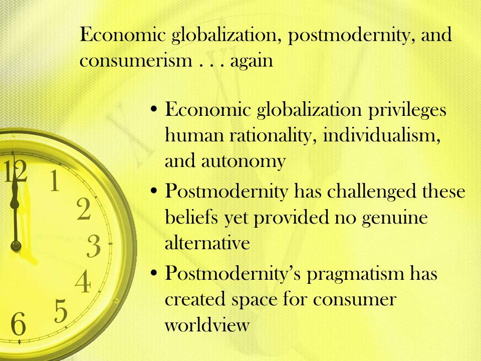 Economic globalization, postmodernity, and consumerism . . . again