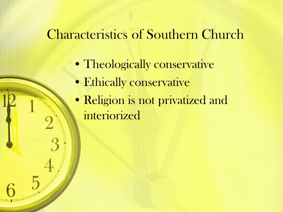 Characteristics of Southern Church
