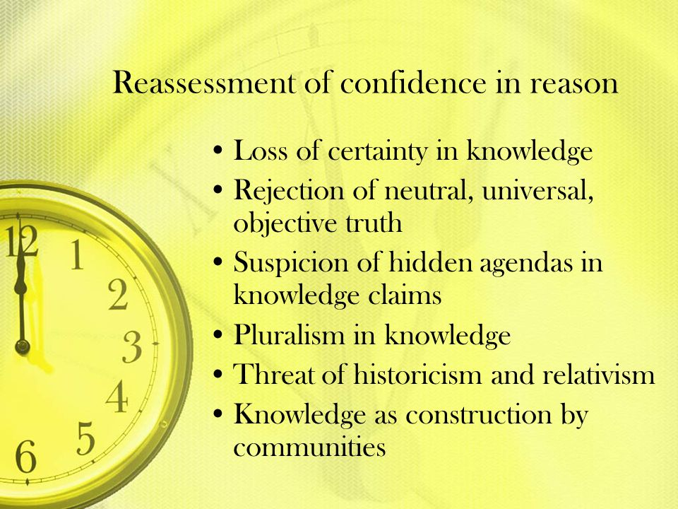 Reassessment of confidence in reason