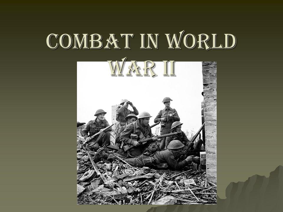 COMBAT IN WORLD WAR II