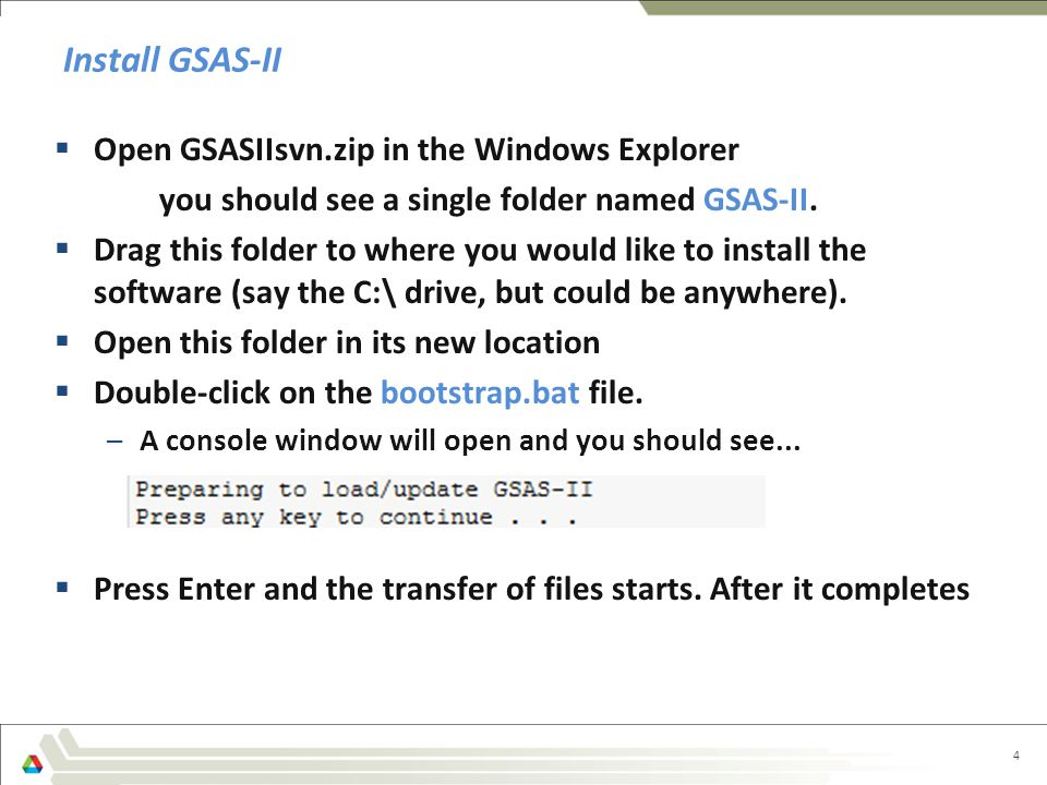 Install GSAS-II Open GSASIIsvn.zip in the Windows Explorer