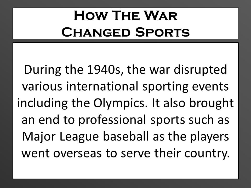 How The War Changed Sports