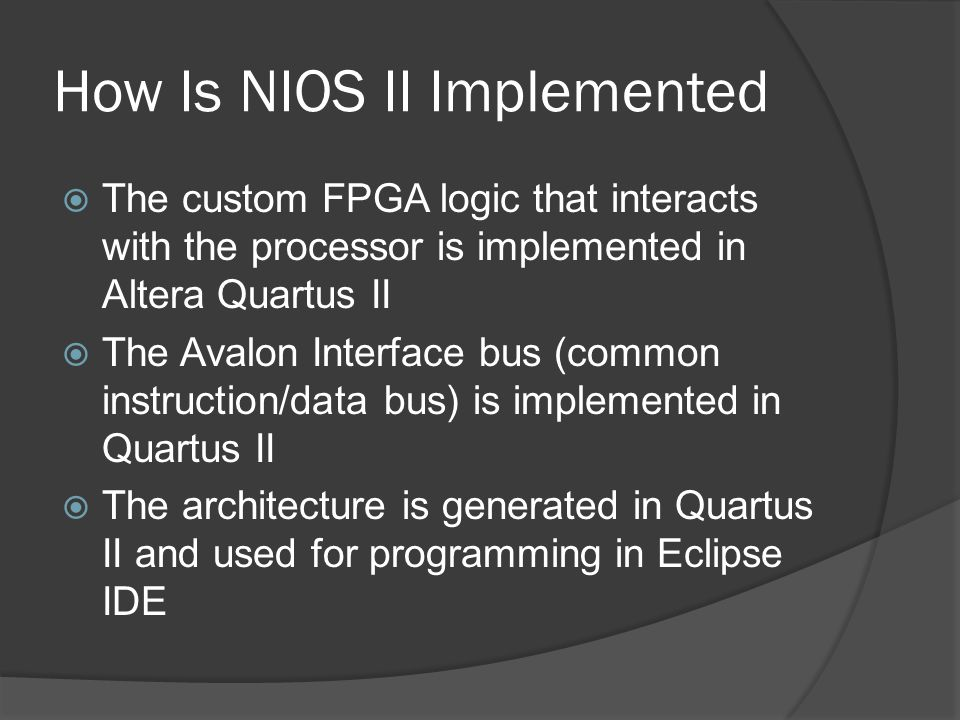 How Is NIOS II Implemented