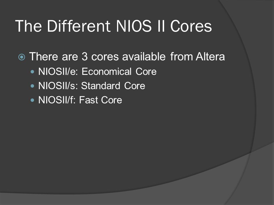 The Different NIOS II Cores