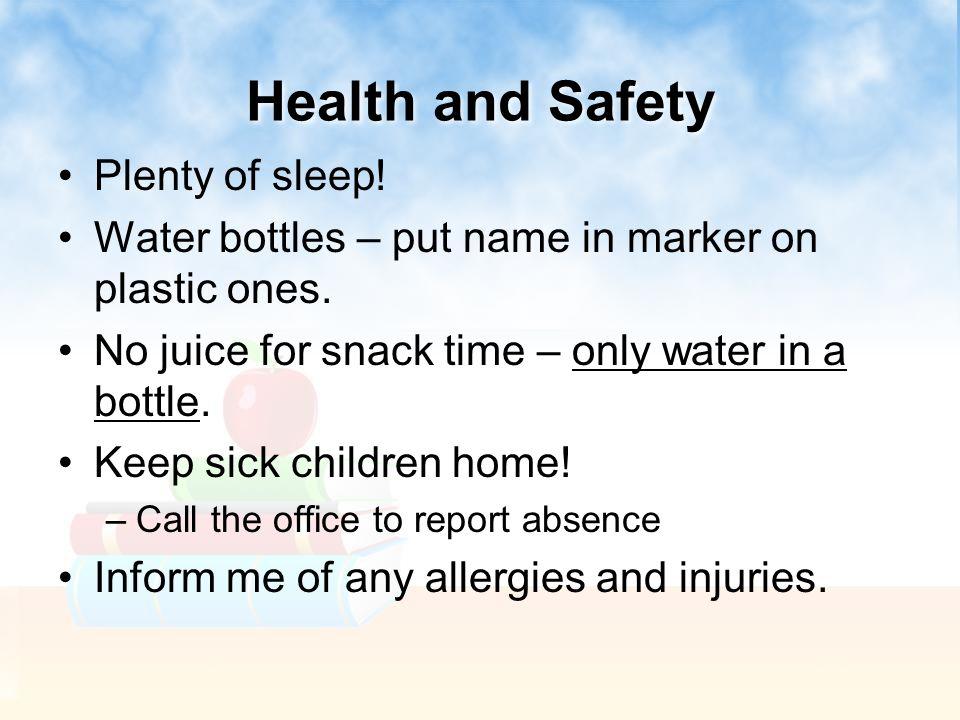 Health and Safety Plenty of sleep!
