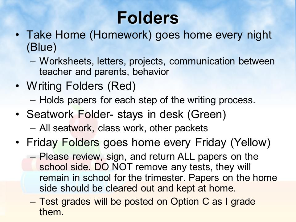 Folders Take Home (Homework) goes home every night (Blue)