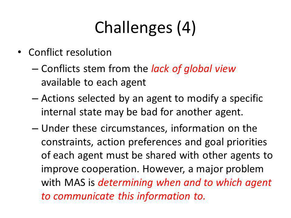 Challenges (4) Conflict resolution