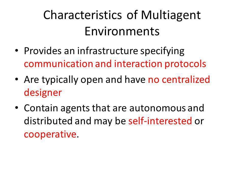 Characteristics of Multiagent Environments