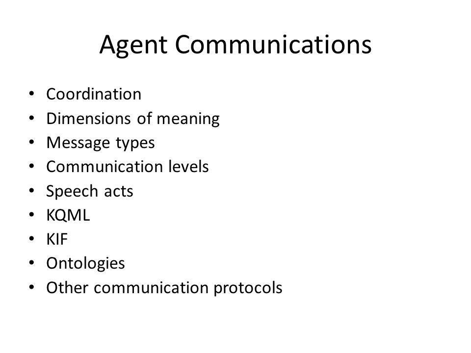 Agent Communications Coordination Dimensions of meaning Message types