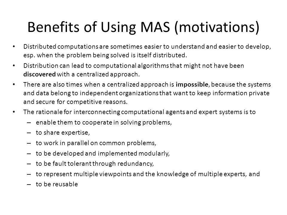 Benefits of Using MAS (motivations)