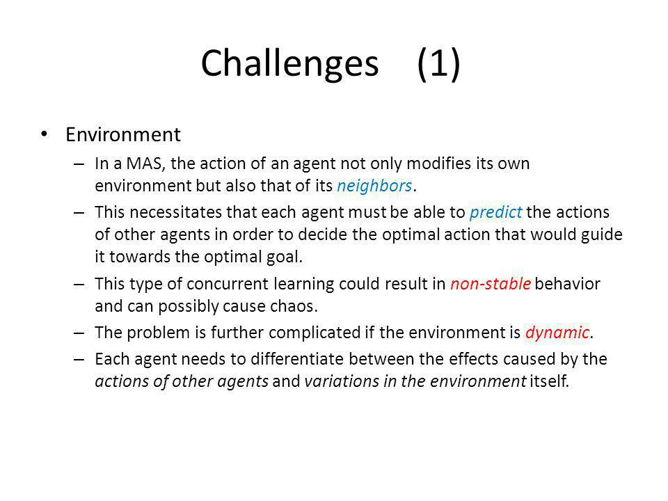 Challenges (1) Environment