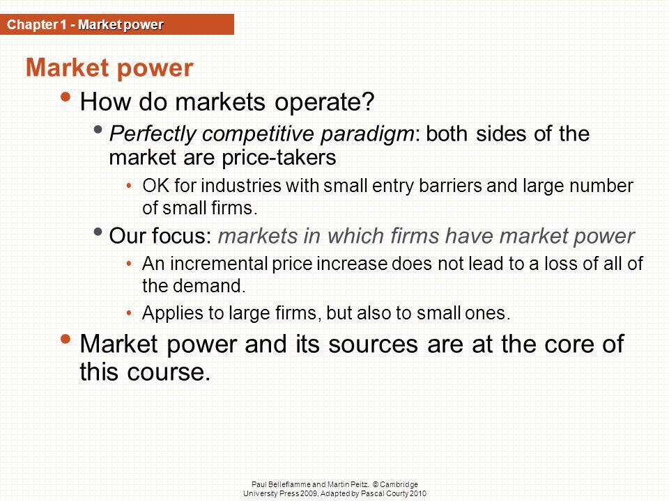 Market power and its sources are at the core of this course.